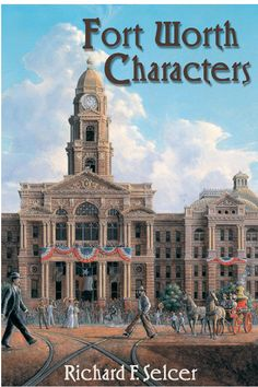 """Read """"Fort Worth Characters"""" by Richard F. Selcer available from Rakuten Kobo. Fort Worth history is far more than the handful of familiar names that every true-blue Fort Worther hears growing up: le. Life Is Like, What Is Life About, Frank Norris, Person Of Color, Old Tv Shows, The Old Days, Criminal Justice, New Perspective, History Books"""