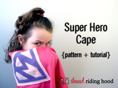 Be the best mama around - make 'em capes! Fun and free Super Hero Cape Pattern & Tutorial from Thread Riding Hood.