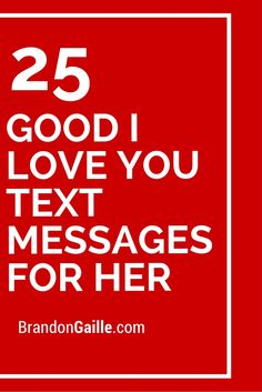 25 Good I Love You Text Messages for Her