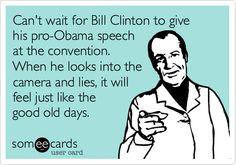 Bill Clinton despises Obama.