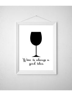 DIY Printable Wall Art - Wine is Always a Good Idea Print- Bar Art