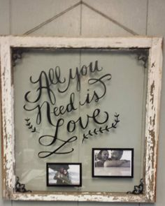 "Vintage Window Single Pane Picure Frames ""All you need is Love"""