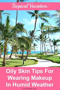 Tropical Vacation: Oily Skin Tips For Wearing Makeup In Humid Weather Going on a tropical vacation? Worried about how your makeup will hold up against the humidity? Wearing makeup in humid weather can be such a pain, especially if you have oily skin. Makeup Tips For Oily Skin, Skin Tips, Skin Care Tips, Beauty Hacks For Teens, Skin Care Routine For 20s, Humid Weather, Best Beauty Tips, Makeup For Beginners, Gorgeous Makeup