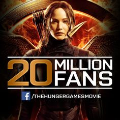 Thank YOU for helping #TheHungerGames Official Facebook Page reach 20 MILLION FANS!