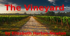 The Vineyard Horror short story  My family has been producing one of the finest wines from Carmargue region for several generations. Although we are a very small vineyard many have said our grapes are the sweetest and our wine has an indefinable...