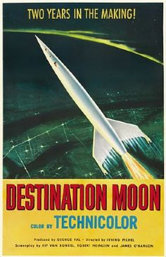 """Destination Moon. Always with the """"two years in the making . . . """" Seems it was a required blurb on any SF movie of that decade."""