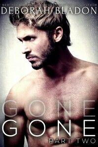 Gone part two by Deborah Bladon