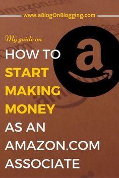 Blogging Tips | Monetization | How To Make Money As An Amazon Associate Making Money, Making Money ideas, Making money online