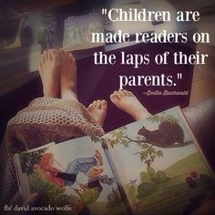 Children are made readers on the laps of their parents - Reading Quote