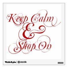 Keep Calm and Shop On wall decal #KeepCalmWallDecal, #KeepCalmShopOn, #typography