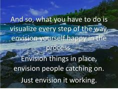 Act as if you've already achieved the desired end result.