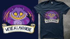 We're all mad here   Qwertee
