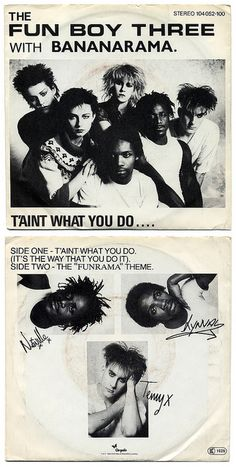 It Ain't What You Do It's The Way That You Do It b/w The Funrama Theme The Fun Boy Three with Bananarama Chrysalis Records/Germany (1982)