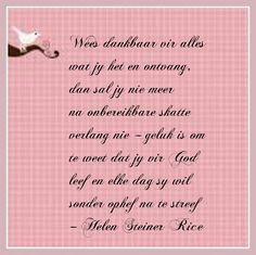 Afrikaanse Inspirerende Gedagtes & Wyshede: Helen Steiner Rice Inspirasies Helen Steiner Rice, Afrikaanse Quotes, Deep Thoughts, Inspirational Quotes, Amen, Prayer, Google Search, Flower, Projects