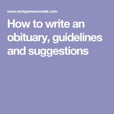 How to write an obituary, guidelines and suggestions