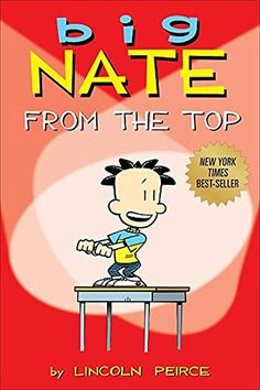 Read Book Big Nate: From the Top (Volume Author Lincoln Peirce Book Club Books, The Book, Books To Read, Free Pdf Books, Free Ebooks, Big Nate Comics, Wimpy Kid Books, Cartoon Books, Free Reading