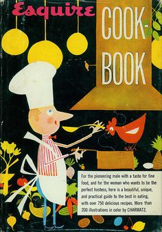 Esquire Cookbook , originally uploaded by aydeeyai . I am getting more hooked on mid century vintage illustration - this charming . Vintage Cooking, Le Chef, Vintage Cookbooks, Food Illustrations, Business Illustrations, Retro Illustration, Modern Graphic Design, Esquire, Cover Art