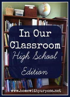 In Our Classroom: High School Edition (January 2013) - Home With Purpose