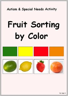 Fruit Sorting by Color, for more resources follow https://www.pinterest.com/angelajuvic/autism-special-education-resources-angie-s-tpt-sto/