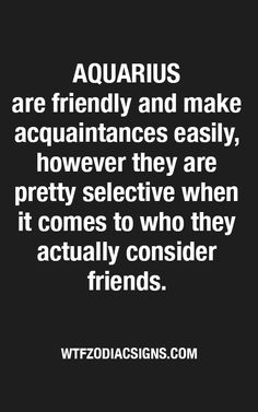 just coz they were willing to be friends and ya couldn't be a loner for a single day. Aquarius Traits, Astrology Aquarius, Aquarius Quotes, Aquarius Woman, Zodiac Signs Aquarius, Zodiac Star Signs, Zodiac Quotes, Astrology Signs, Aquarius Personality