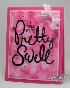 Stampin up big on you stamp set card. I think you're pretty swell. watercolor technique. details on blog.