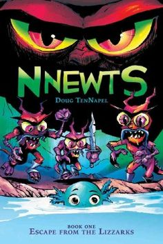 Nnewts. Book one, Escape from the Lizzarks