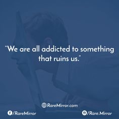 #raremirror #raremirrorquotes #quotes #like4like #likeforlike #likeforfollow #like4follow #follow #followforfollow #life #lifequote #sarcasm #sarcasmquote #truth #truthquote #addicted #something #ruins