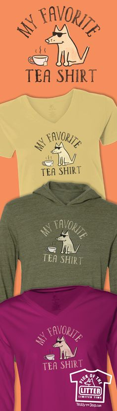 Can't we just get oolong? Shall we at least chai? In the meantime, I'll be here wearing my favorite tea shirt.