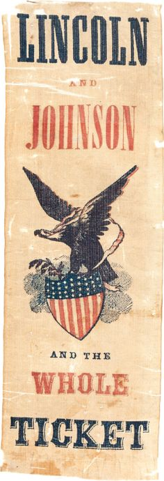 """A colorful 1864 campaign ribbon for """"Lincoln and Johnson and the Whole Ticket."""""""