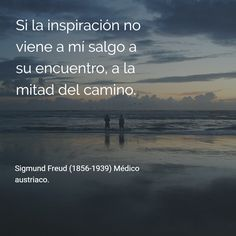 Sigmund Freud (1856-1939) Médico austriaco. #citas #frases