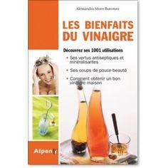 Les bienfaits du vinaigre / Alessandra Moro Buronzo. Alpen, 2011.