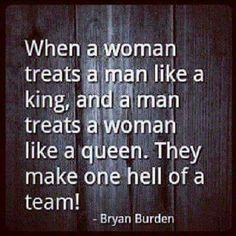yes we do...he has always treated me like a queen... didn't take him to learn from someone else. ❤️