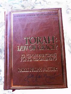 A MUST HAVE! Torah Law or Grace by Rabbi Ralph Messer Royal Music, Rabbi, Leather Books, Torah, Roots, Law, Teaching, Artist, Teaching Manners