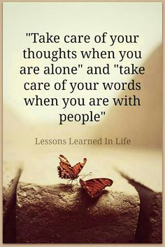 Take care of your thoughts.take care of your words. -Lessons Learned in Life Quotable Quotes, Wisdom Quotes, Words Quotes, Quotes To Live By, Me Quotes, Motivational Quotes, Inspirational Quotes, Cheesy Quotes, Peace Quotes