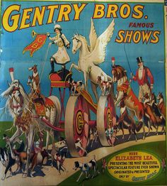 Gentry Bros Famous Shows, circus Carnival Posters, Vintage Circus Posters, Circus Tattoo, Big Top Circus, Circus Art, Pulp Art, Circus Performers, Sideshow, Types Of Art