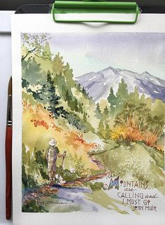 Original watercolor painting of a colorful Autumn hike in the mountains. A hand printed quote by environmentalist, John Muir, is displayed in the lower right. The moutains are calling and I must go. The inspiration for this painting is from my own visits to the mountains.