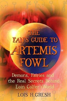 The Fan's Guide to Artemis Fowl: Demons, Faeries, and the Real Secrets Behind Eoin Colfer's World