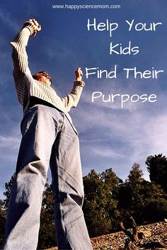 As parents, we can't tell our children what their purpose should be, but we can give them experiences and resources to help them discover their own sense of purpose and ultimately their true happiness.