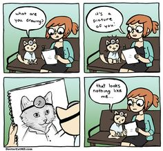I'd like to see you do any better, Doctor Cat.