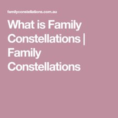 What is Family Constellations | Family Constellations