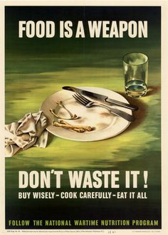 American WWII propaganda poster advising not to waste any food and to follow the National Wartime Nutrition Program