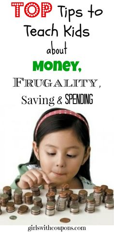 Top Tips to Teach #Kids about #Money, Frugality, Saving and #Spending. http://www.girlswithcoupons.com/top-tips-to-teach-kids-about-money-frugality-saving-and-spending/