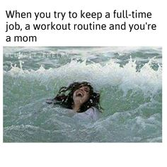 When you try to keep a full-time job, a workout routine and you're a mom - Diet and Fitness Humor, Gym Memes, Gym Humor, Gym Jokes, Weight Loss, Weight Watchers, Fat, Fat Loss, Clean Eating, Beachbody, 21 Day Fix, Exercise, Workout, Lift, Cardio, Legs, Leg Day, Squats, Fit Mom, Abs, Nutrition, Active, Sweat, Fit, Fit Girl, Crossfit, Gains, Rise and Grind, Transformation Tuesday,Flex,  Muscles, New York, Atlanta, Los Angeles, Miami, Chicago, Houston, Dallas, Toronto, Tampa, Orlando