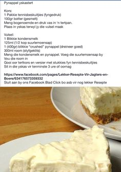 Pynappel Yskastert A good classic! Tart Recipes, Sweet Recipes, Baking Recipes, Dessert Recipes, Cold Desserts, Delicious Desserts, Yummy Food, Kos, South African Desserts