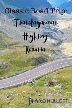 Driving the Transfagarasan Highway in Romania – Drive on the Left
