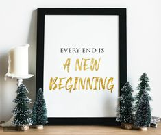 Every End Is A New Beginning - Boost Up Quote - End of the Year Poster - Inspirational Print - Gold Text Print Quote Prints, Wall Art Prints, Up Quotes, Touch Of Gold, Typography Art, New Beginnings, Fine Art Paper, Wall Art Decor, Original Art