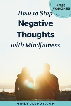 Are you feeling overwhelmed by negative thoughts about yourself or others? Click through to learn how mindfulness can help you stop negative thoughts and download your free worksheet! Mindfulness for beginners. | #mindfulspot #mindfulness #meditation #selfcaretips #stressrelieftips #wellbeing #healthyhabits Guided Mindfulness Meditation, Mindfulness For Beginners, Mindfulness Books, Meditation Books, Benefits Of Mindfulness, What Is Mindfulness, Mindfulness Techniques, Mindfulness Exercises, Meditation For Beginners