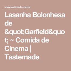 "Lasanha Bolonhesa de ""Garfield"" ~ Comida de Cinema | Tastemade"
