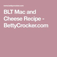 BLT Mac and Cheese Recipe - BettyCrocker.com