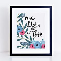 Sobriety Gift, Sobriety Motivational Quote, One Day at a Time, Floral Quote, 12 Step Slogan, AA Quote, AA Recovery Gift